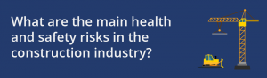 Health and safety risks on construction sites - IOSH and Management courses for health and safety